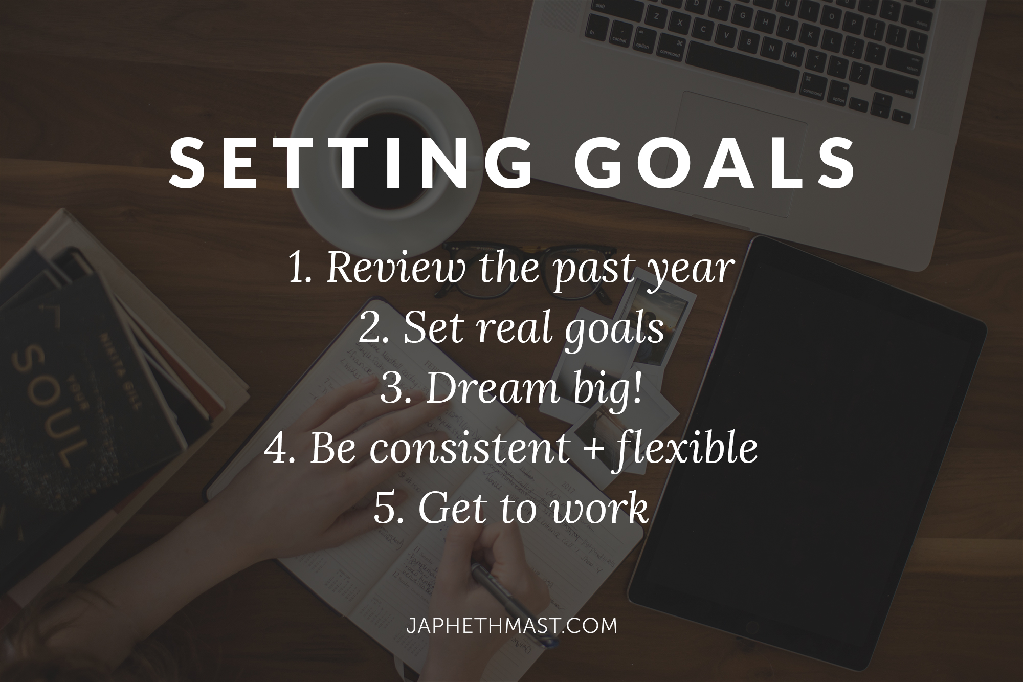 Setting Goals for the New Year 2018   Japheth Mast Blog