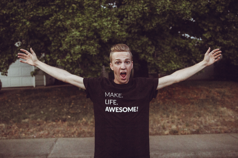 Make Life Awesome Tee Shirt Japheth Mast-3473.jpg