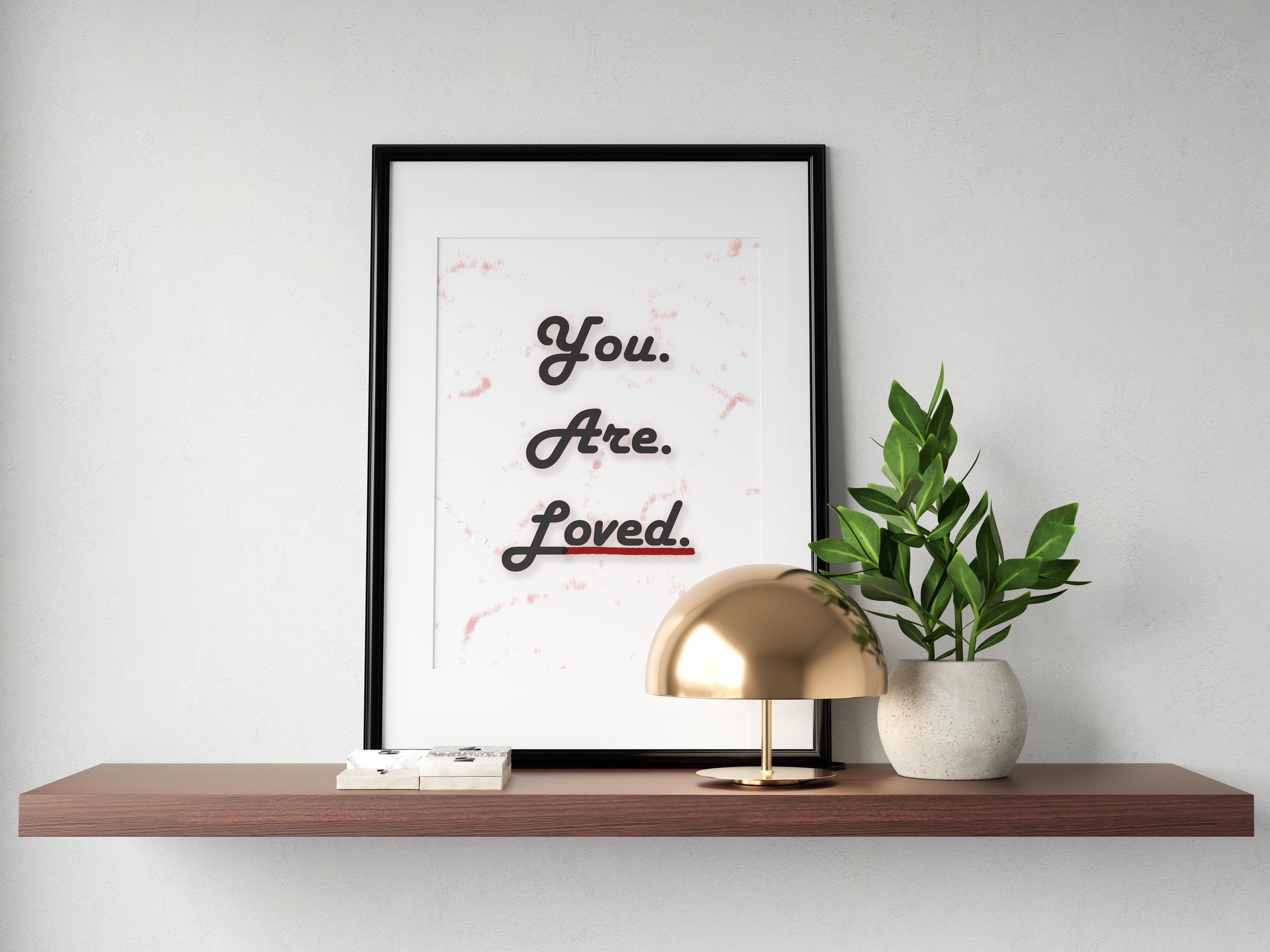 You Are Loved - $12.00