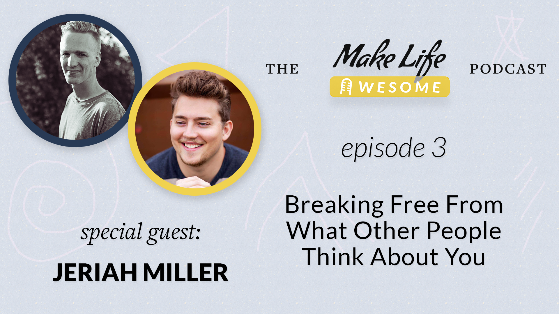 Make Life Awesome Podcast with Japheth Mast and Jeriah Miller.png