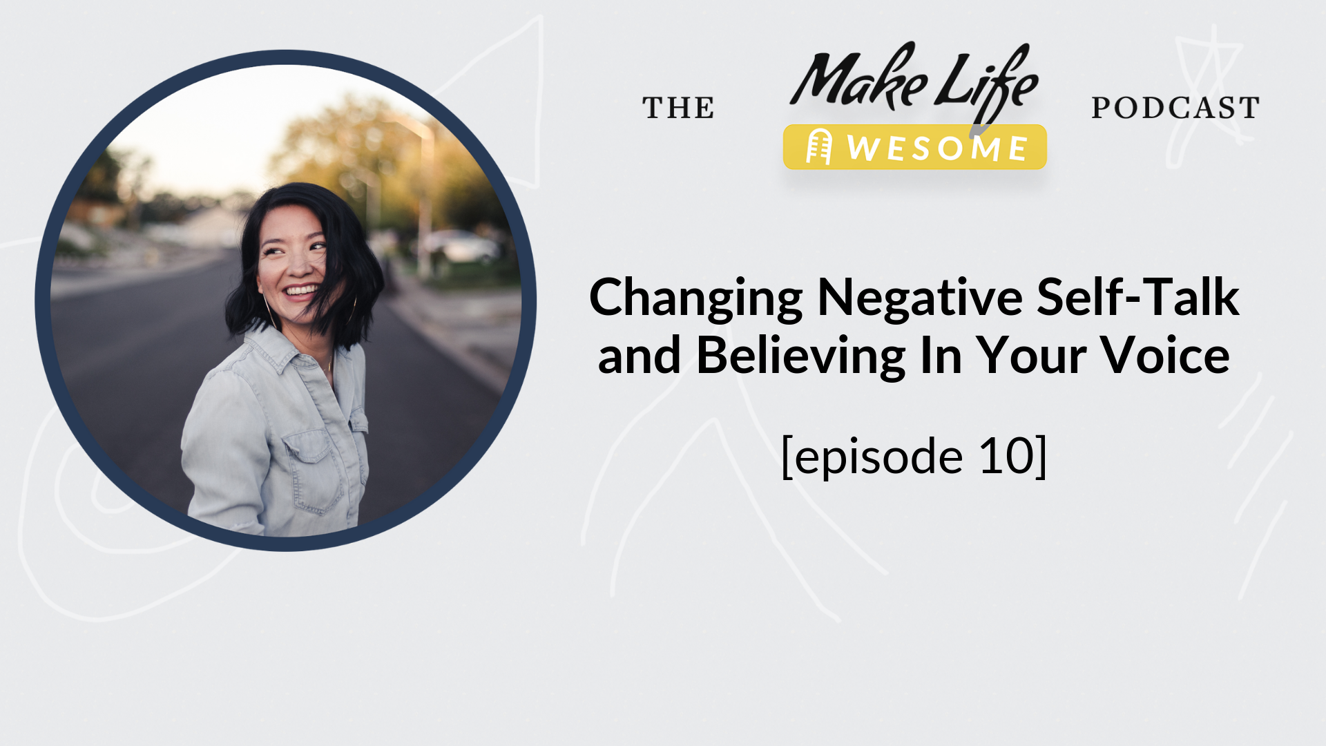 Changing negative self talk with Shannon Roberts | Make Life Awesome Podcast with Japheth Mast.png