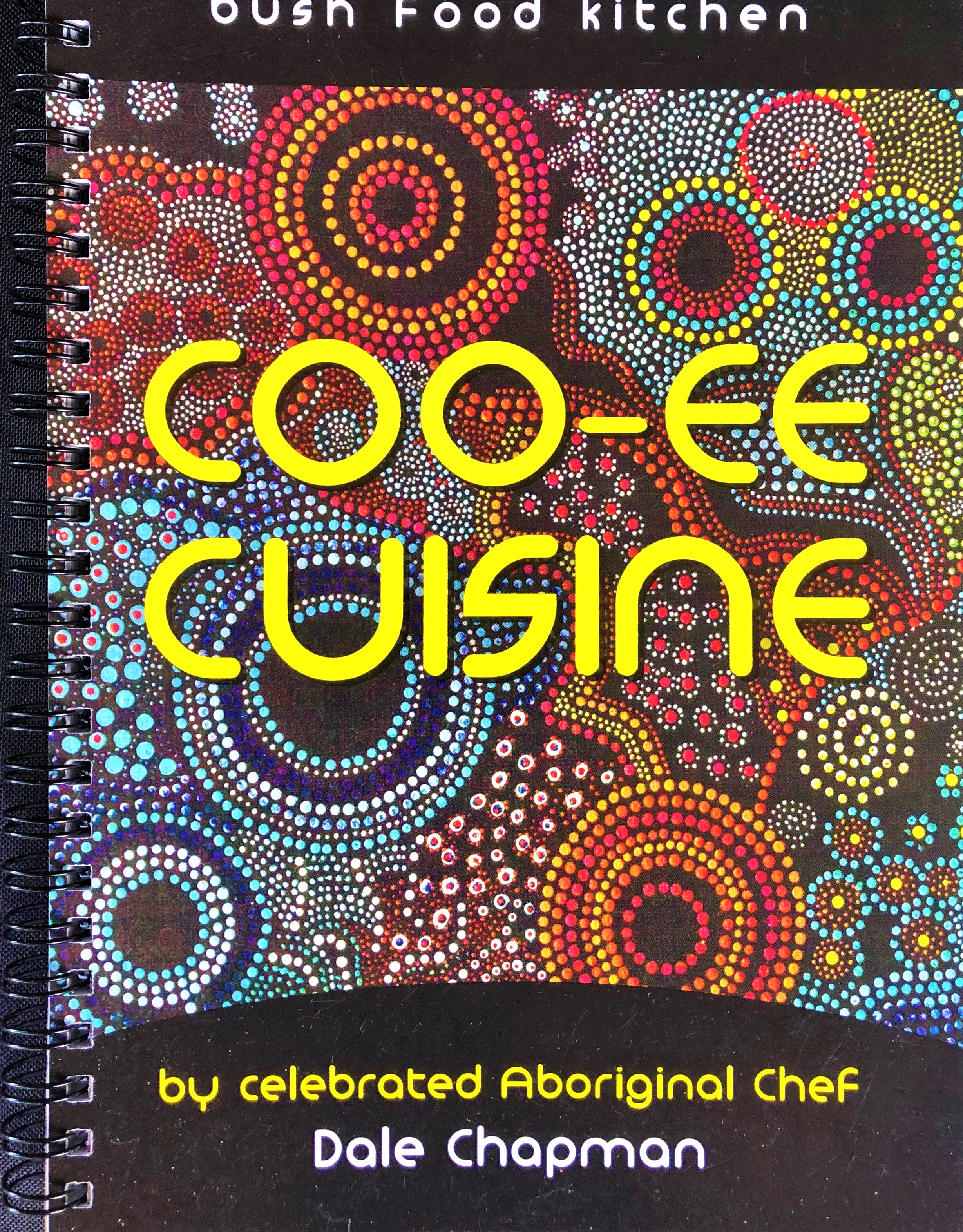 Coo-ee Cuisine Cookbook - Celebrated Aboriginal Chef, Dale Chapman, has produced this clever little cookbook in response to many years of requests for native food recipes. A straight forward collection of tried-and-true family recipes that will teach you how to absorb authentic traditional Aboriginal flavours into your cooking.