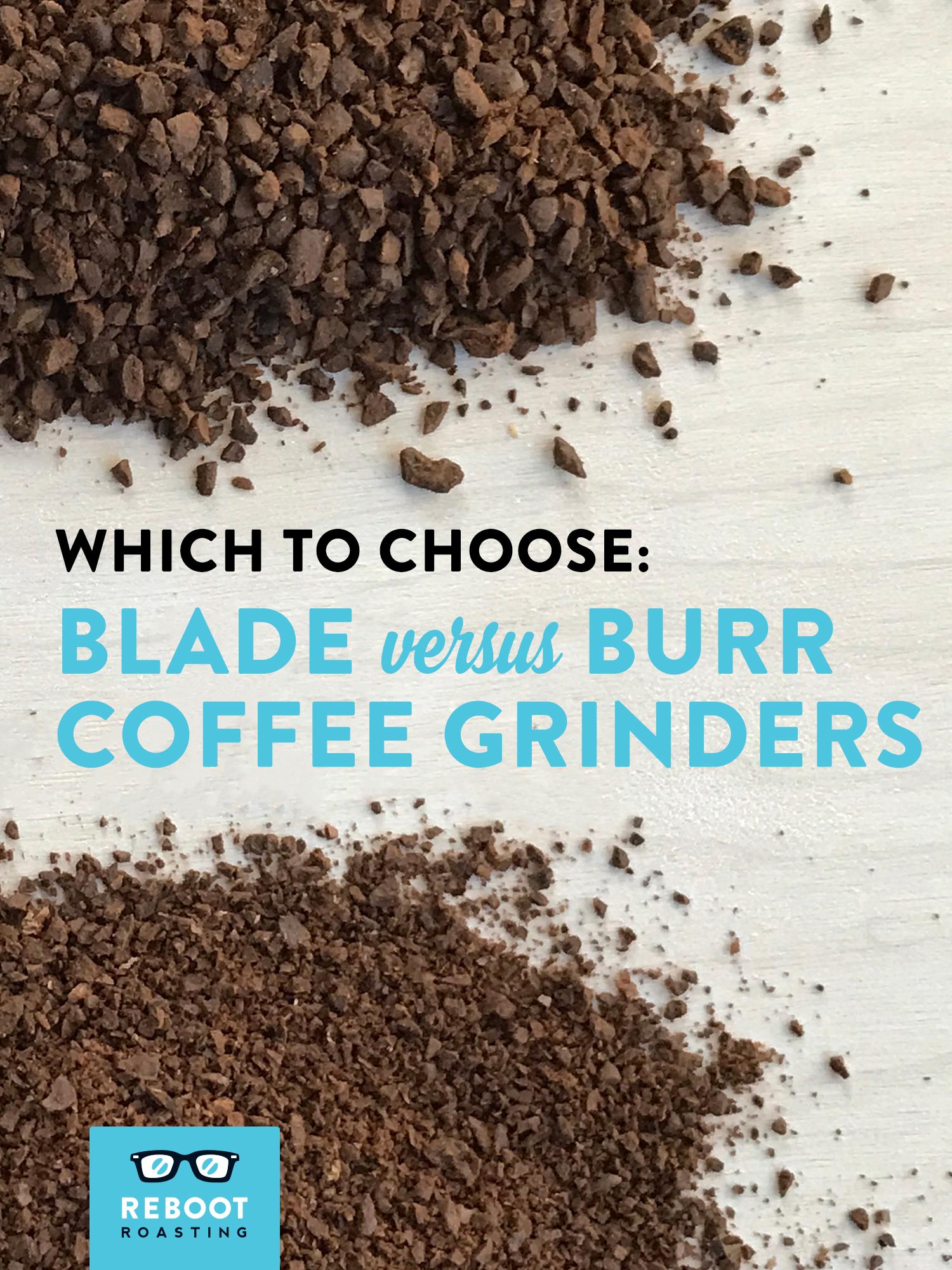 Which to choose: Blade versus burr coffee grinders