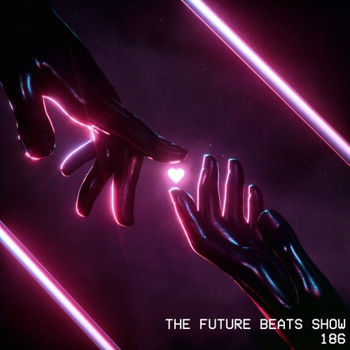 The Future Beats Show - Ep 186
