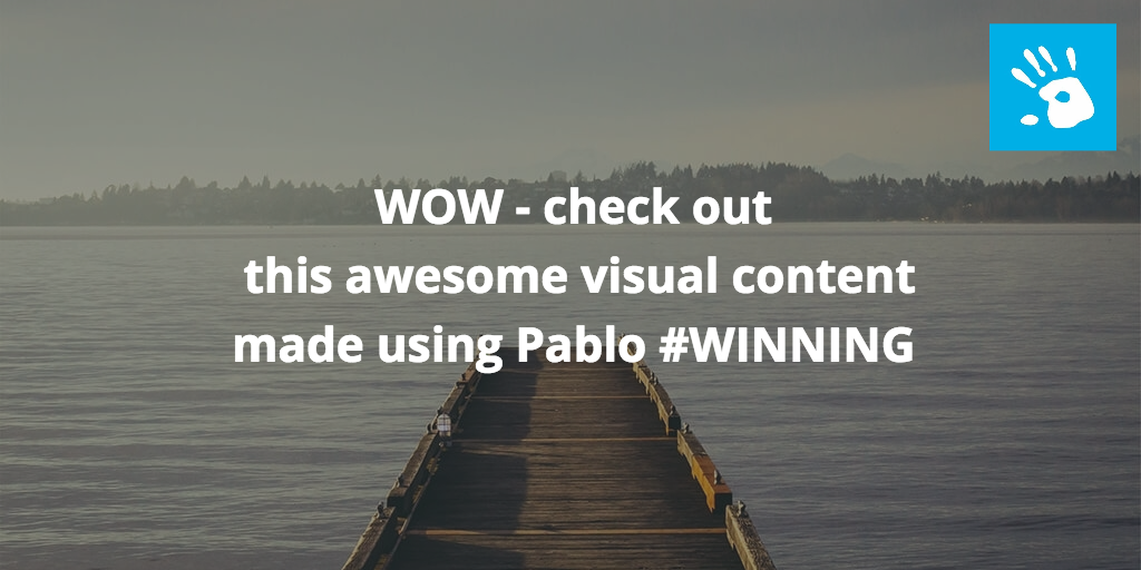 Use Pablo to create visual content.  HINT :perfect for quotes