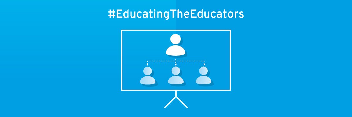 Educating the educators - we're here to help!