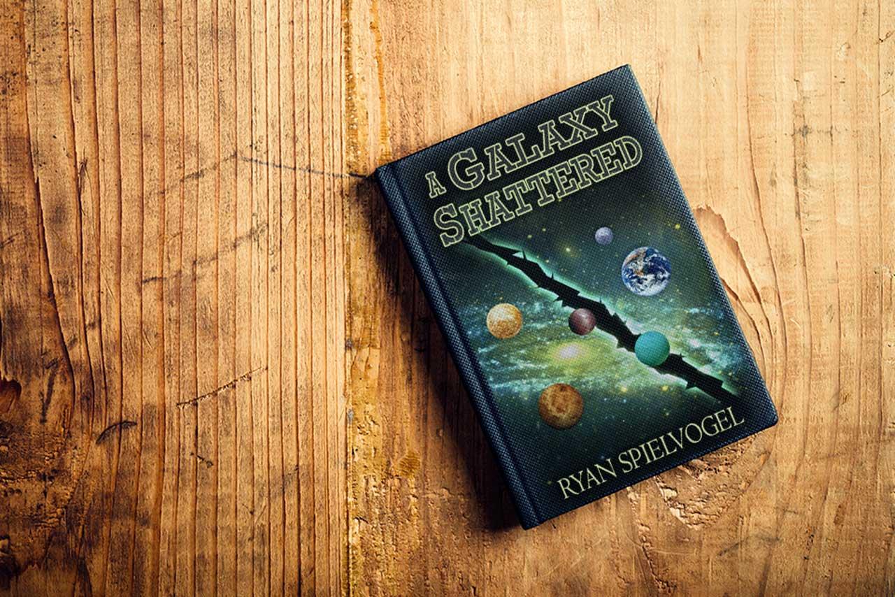 A Galaxy Shattered | Novel by Ryan Spielvogel | SciFi Doc