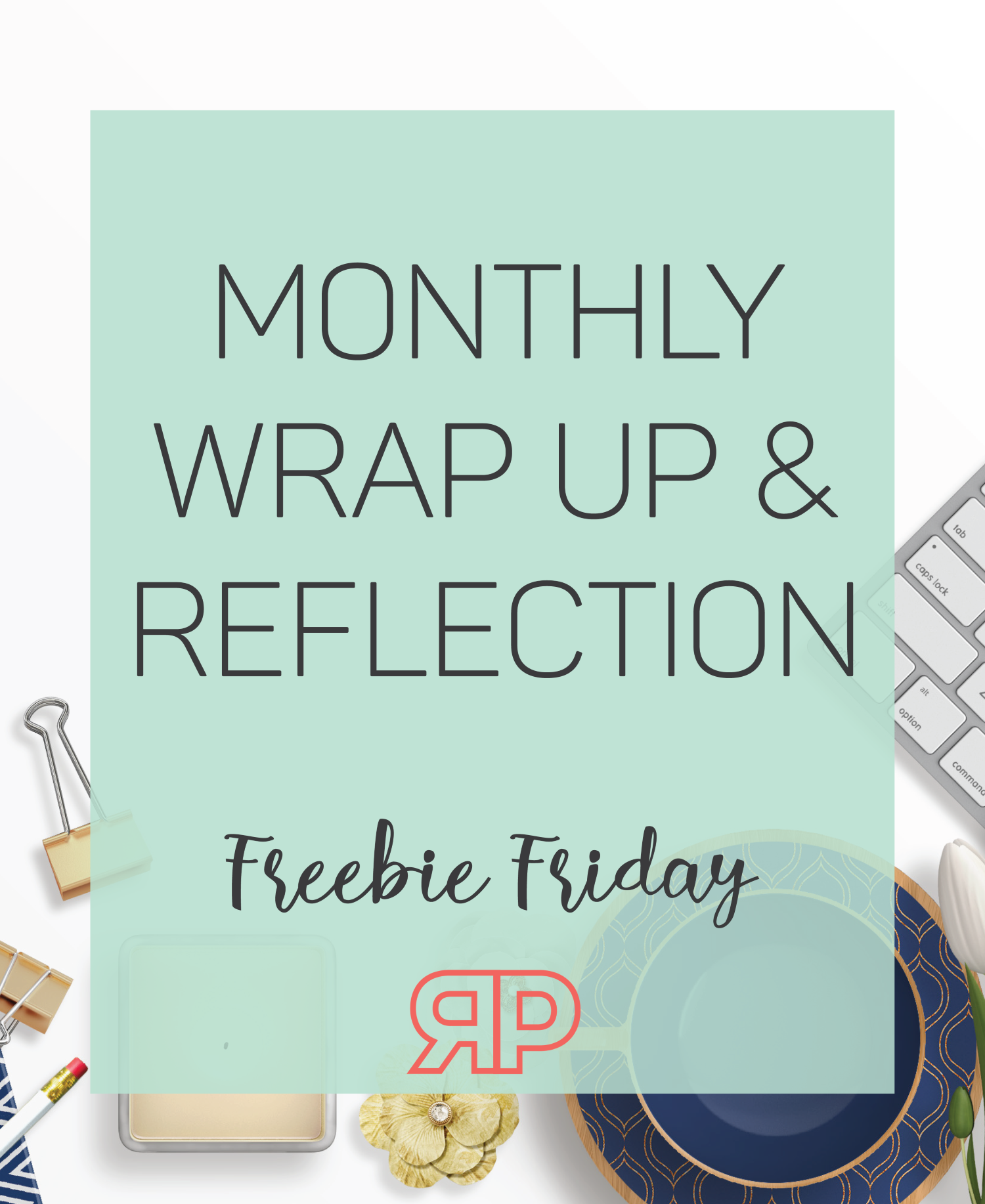 Monthly Wrap Up Freebie | Rourke Planners