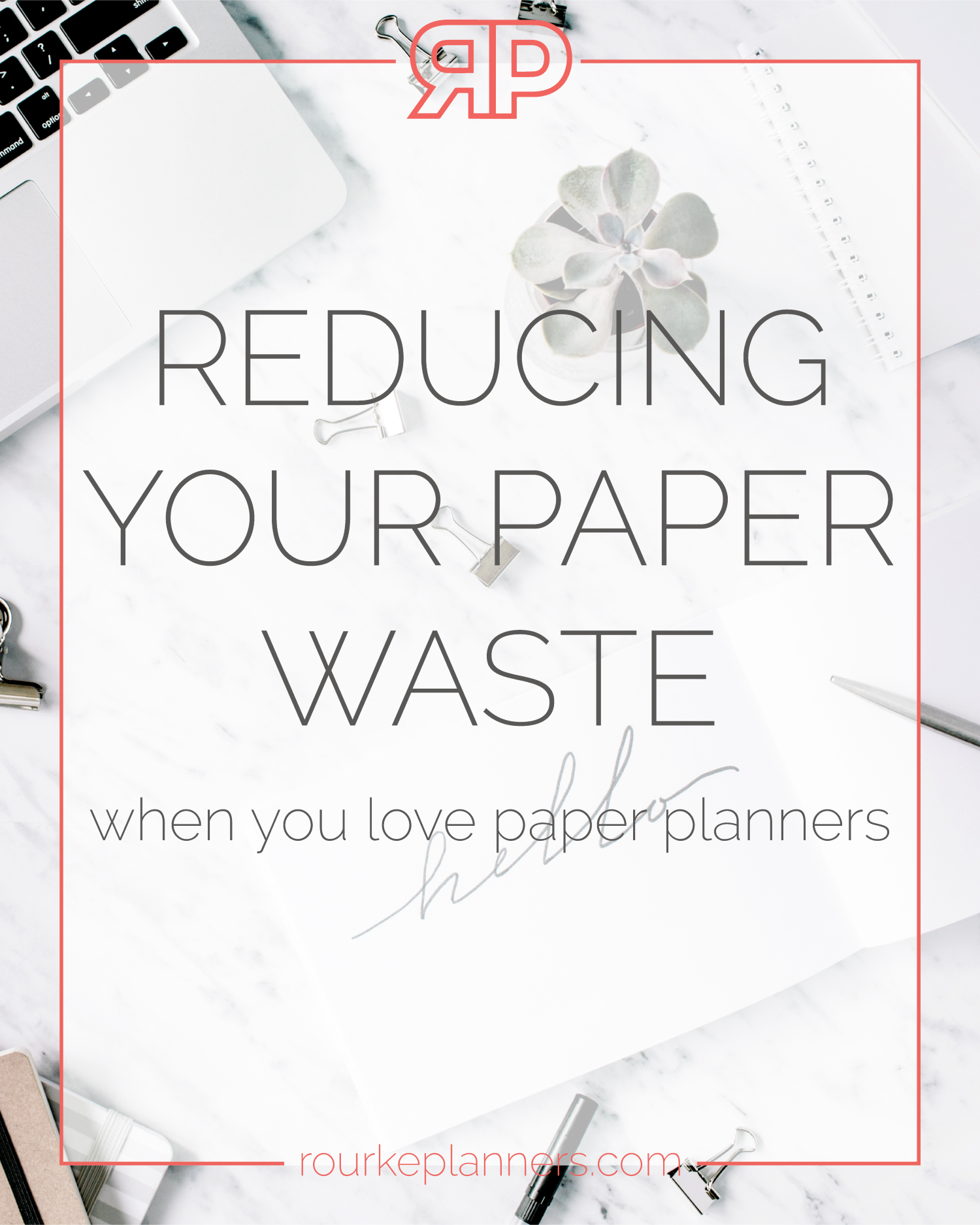 How to Reduce Your Paper Waste | Rourke Planners
