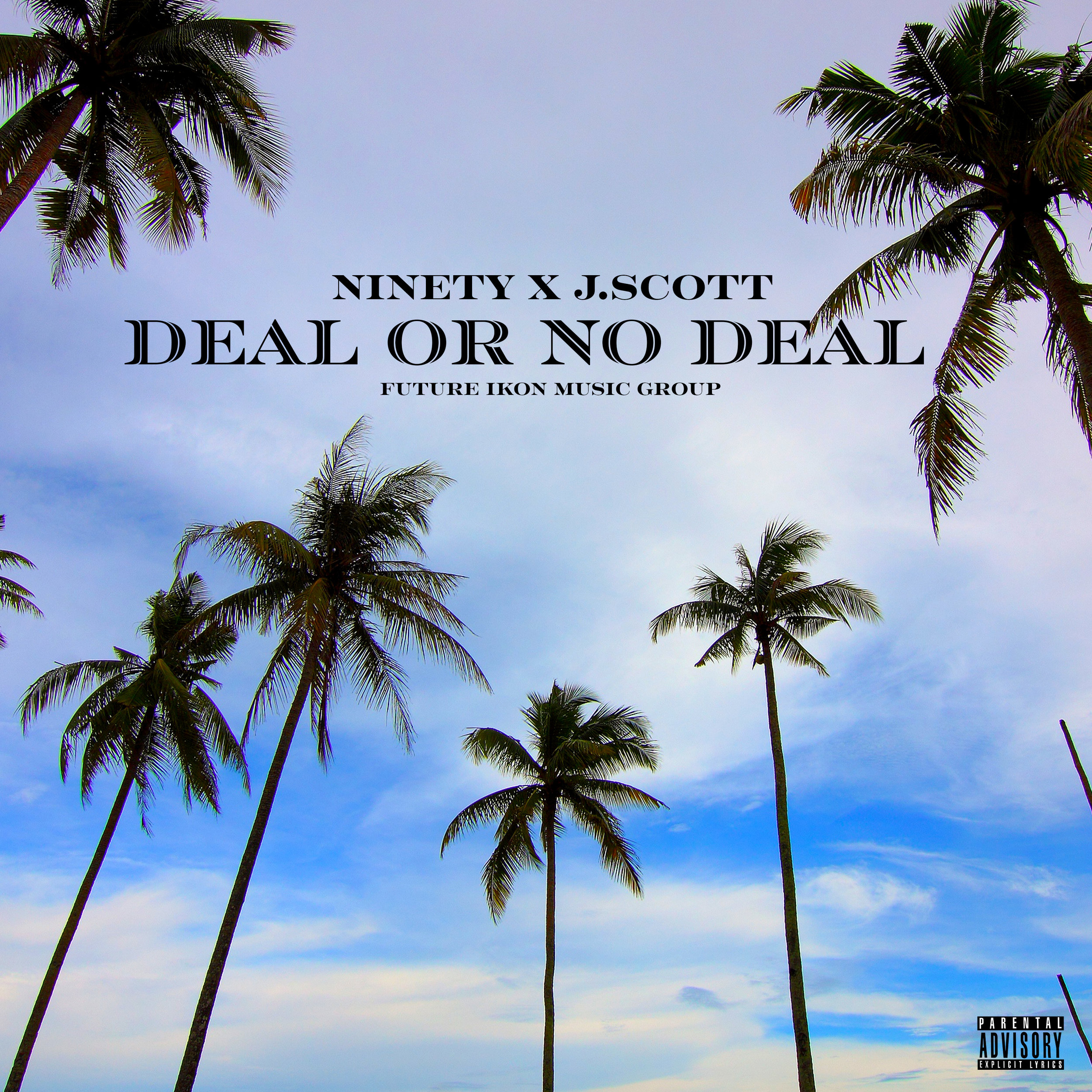 Ninety - Deal or no Deal Feat. J. Scott