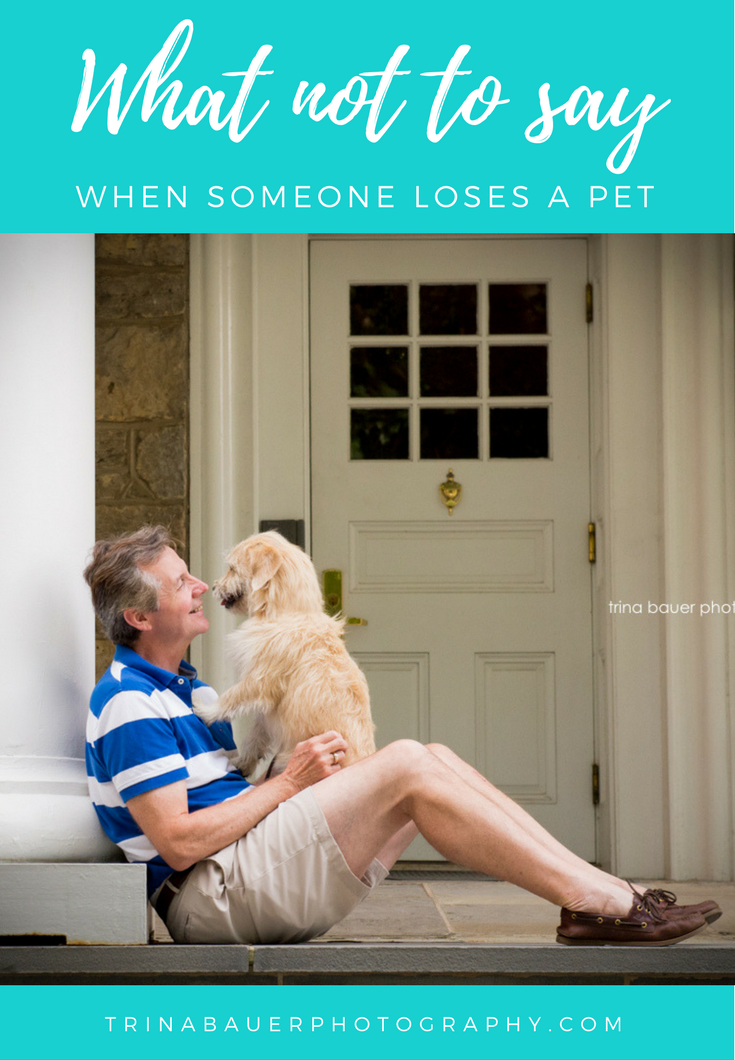 What not to say when someone loses a pet