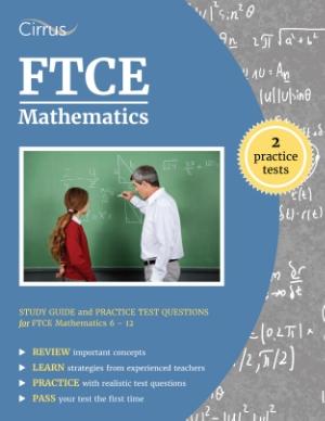 ftce math mathematics study guide practice test questions 6-12 test prep teacher certification Florida Teacher Certification Examinations