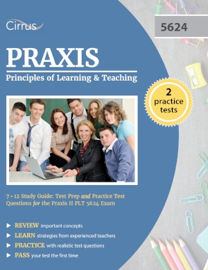 Praxis Principles of Learning and Teaching 7-12 5624