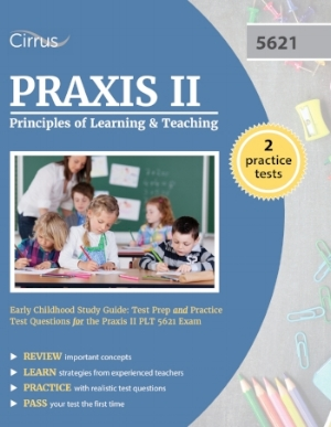 Praxis II Principles of Learning and Teaching Early Childhood 5621