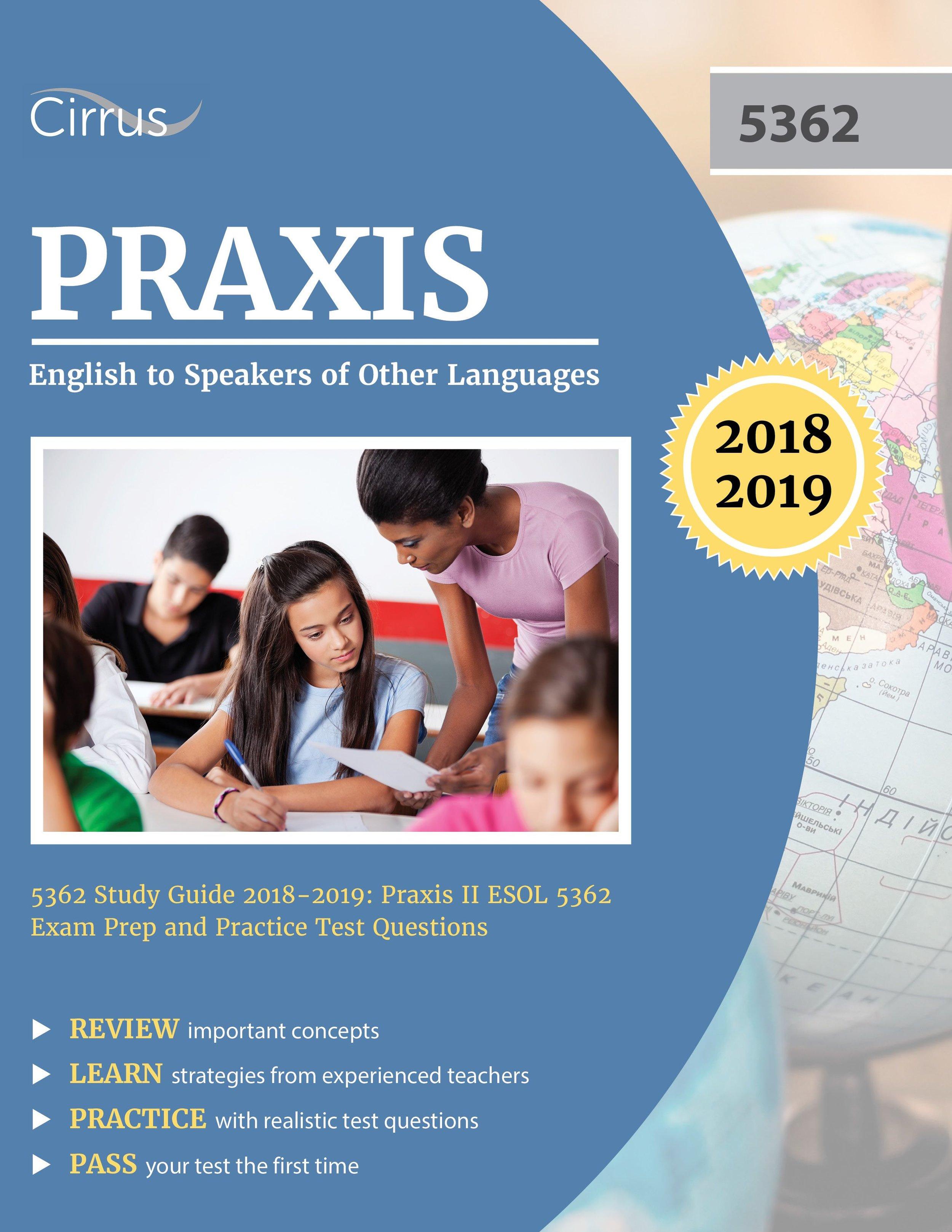 Praxis ESOL 5362 Study Guide 2018 – 2019