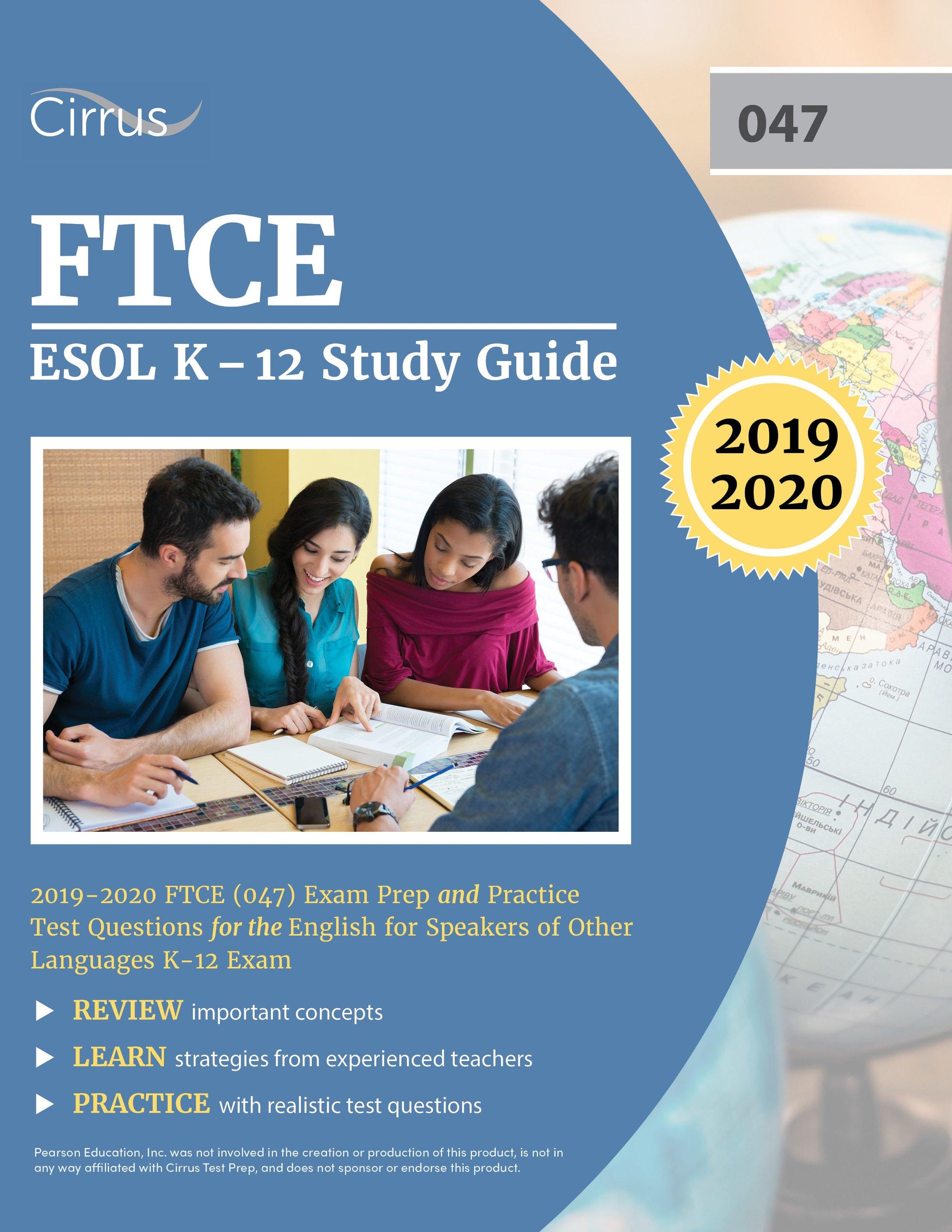 FTCE ESOL K    –    12 (047) Study Guide 2019 – 2020