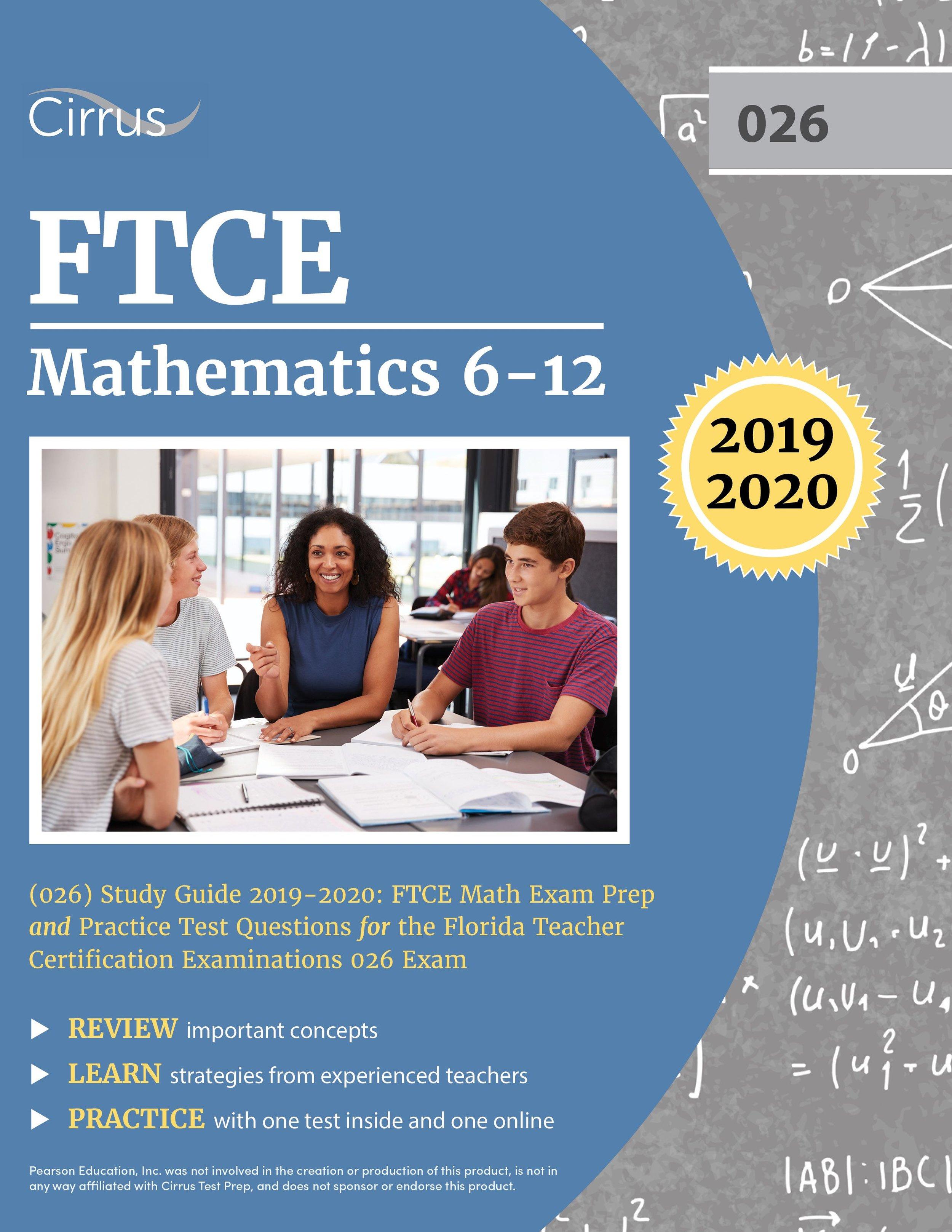FTCE Mathematics 6    –    12 (026) Study Guide  2019 – 2020
