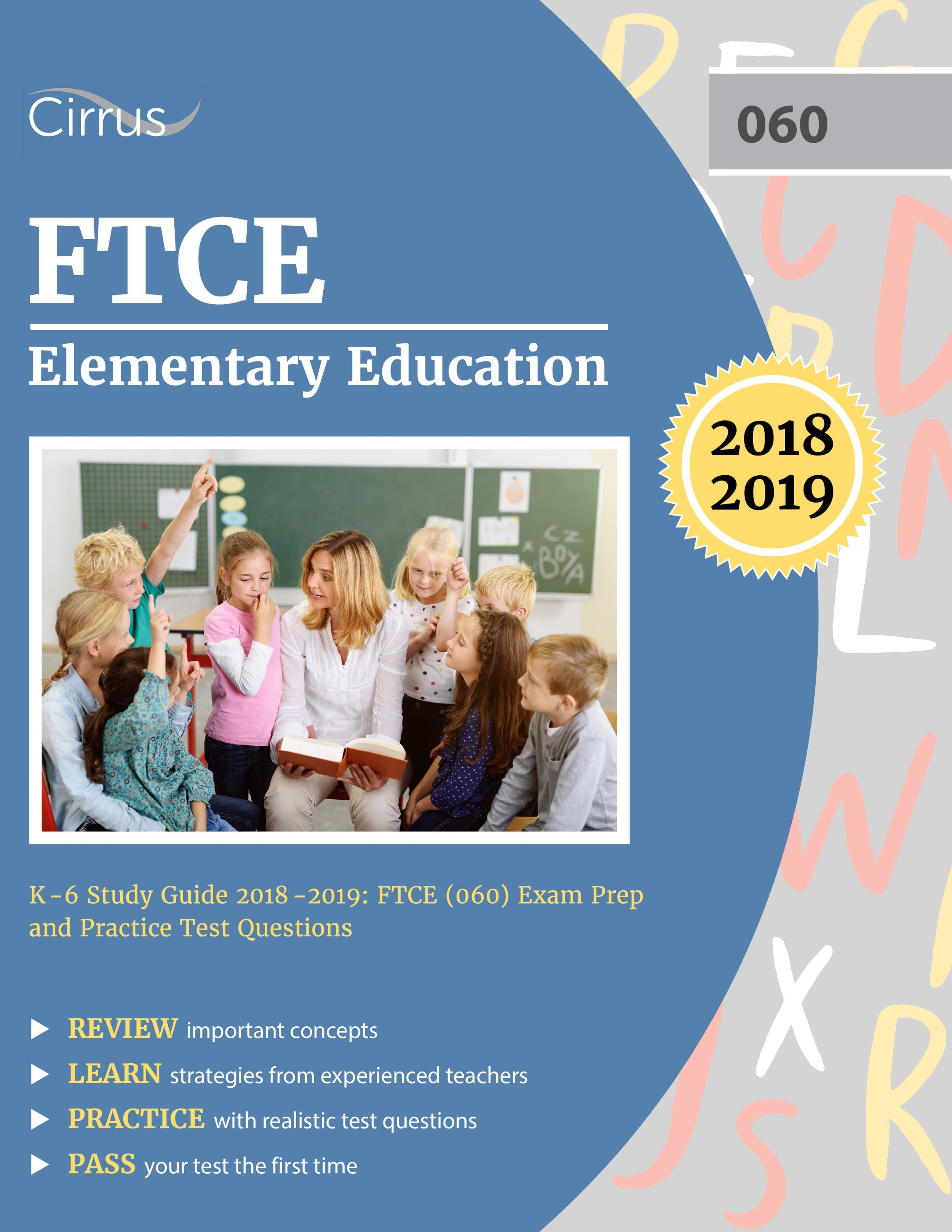 FTCE Elementary Education K    –    6 (060) Study Guide 2018 – 2019