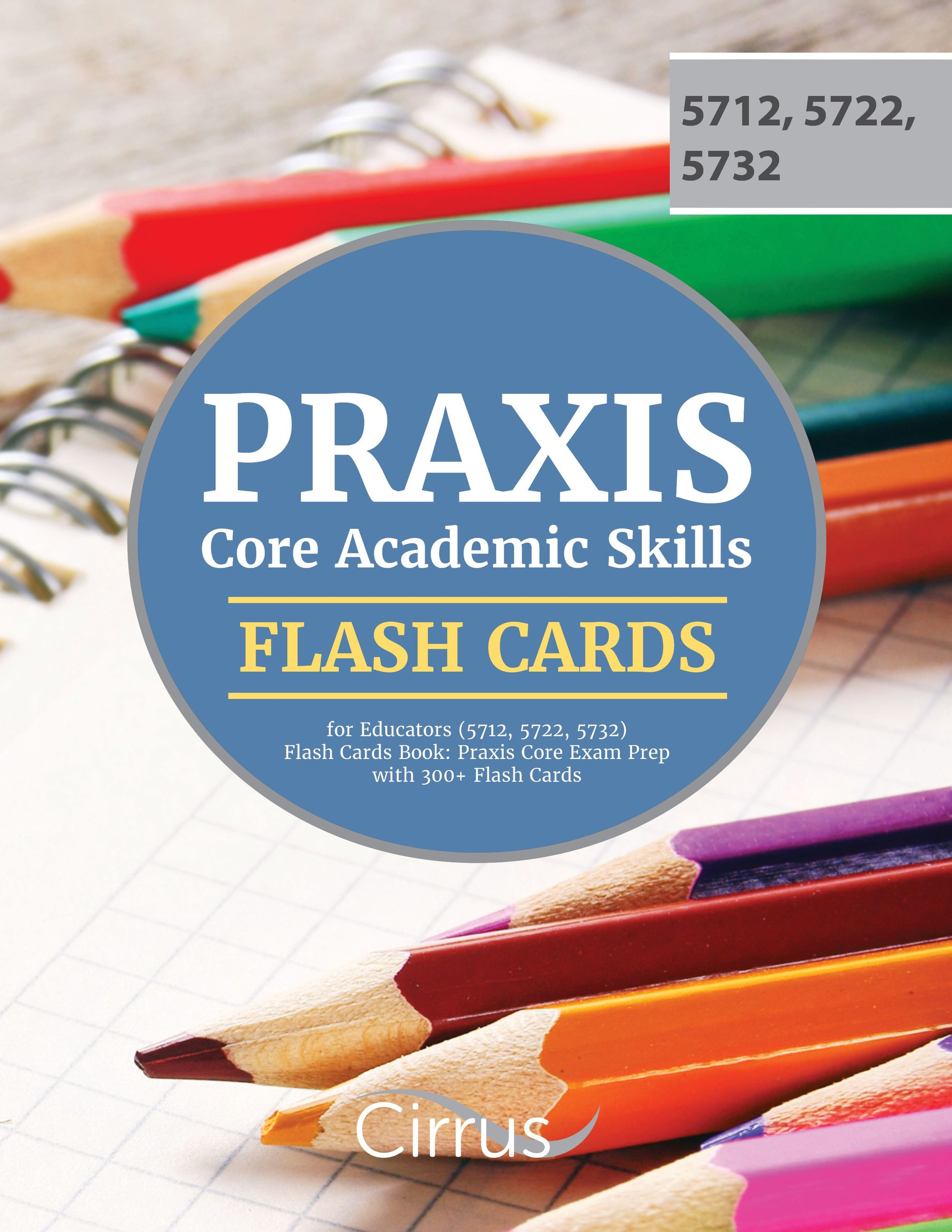Praxis Core Academic Skills for Educators Flash Cards Book (5712, 5722, 5732)