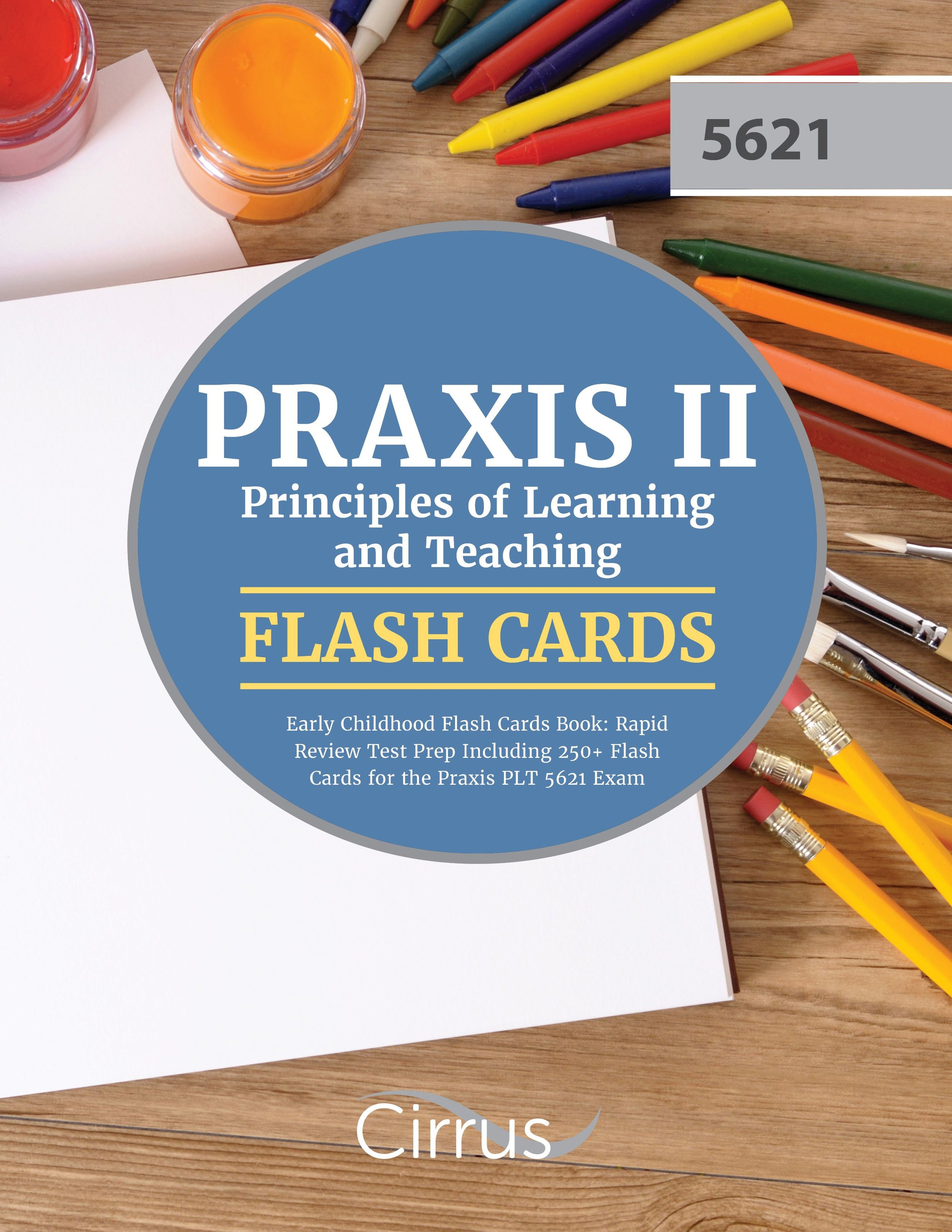 Praxis II Principles of Learning and Teaching Early Childhood Flash Cards Book