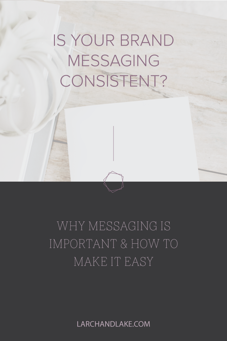 Your brand messaging is who you are, what you offer, why it adds value to your clients. The messaging uses words and phrases that connect with your ideal client, so they understand that you are speaking directly to them.