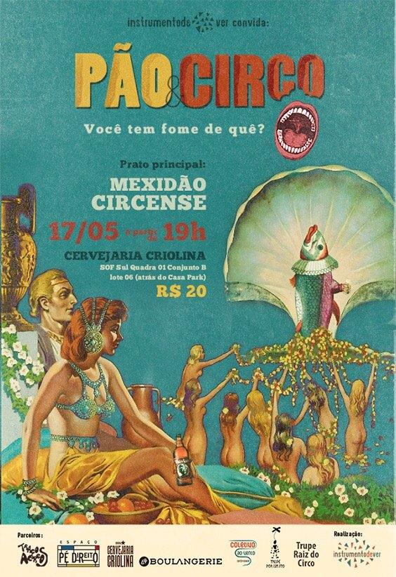 """O menu de maio foi o Mexidão Circense, com temperos especiais de artistas da cena local, convidados """"a dedo"""" pelo coletivo. Davi Maia, Allana Matos e Nanci Cravinho foram devorados pelo coletivo Instrumento de Ver."""
