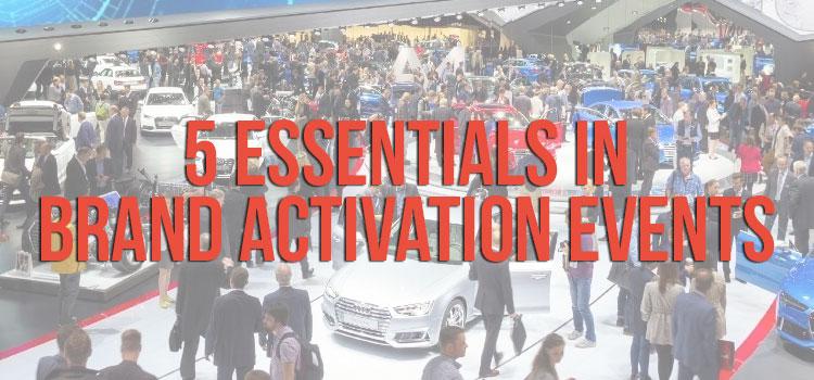 5 Essentials in Brand Activation Events