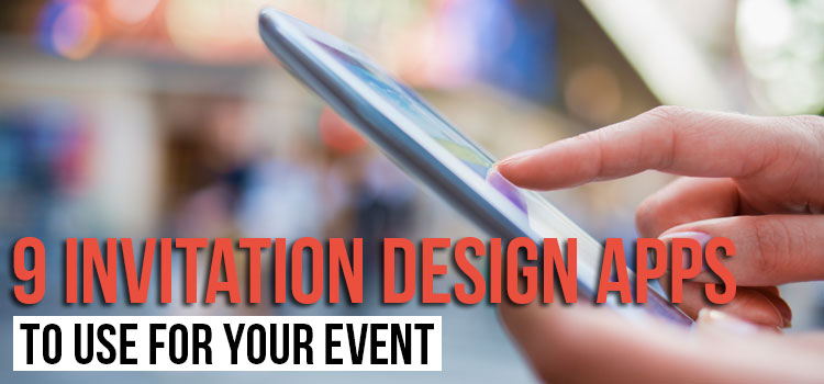 9 Invitation Design Apps to Use for Your Event