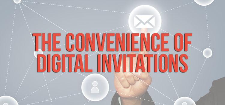 The Convenience of Digital Invitations