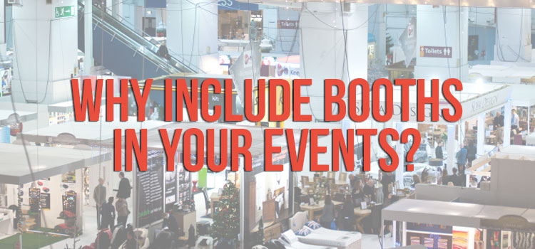 Why Include Booths in Your Events?