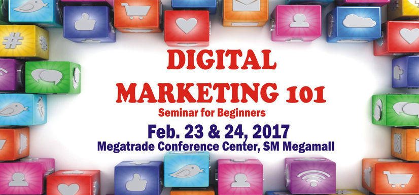 Digital Marketing 101: Seminar for Beginners 2017