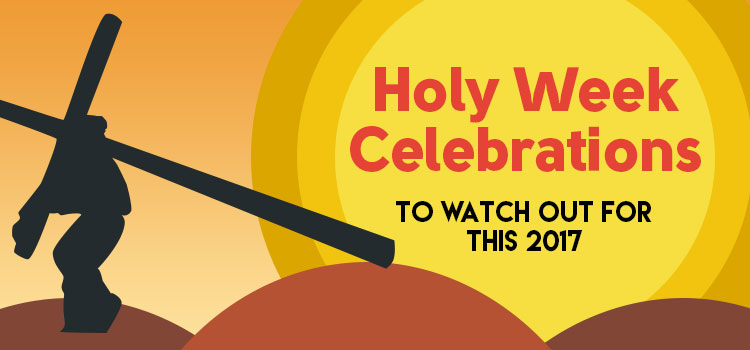 Holy Week Celebrations to Watch out For this 2017