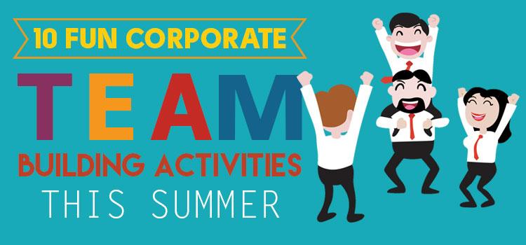 10 Fun Corporate Team Building Activities this Summer