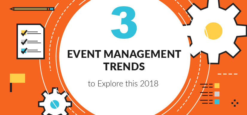 3 Event Management Trends to Explore this 2018