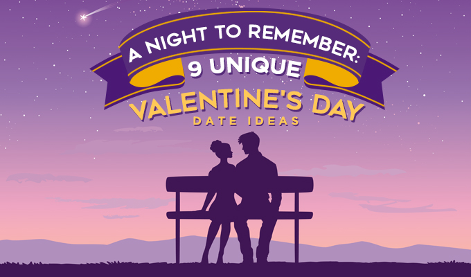 A Night to Remember: 9 Unique Valentine's Day Date Ideas