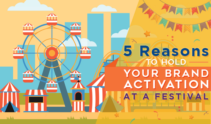 5 Reasons to Hold Your Brand Activation at a Festival