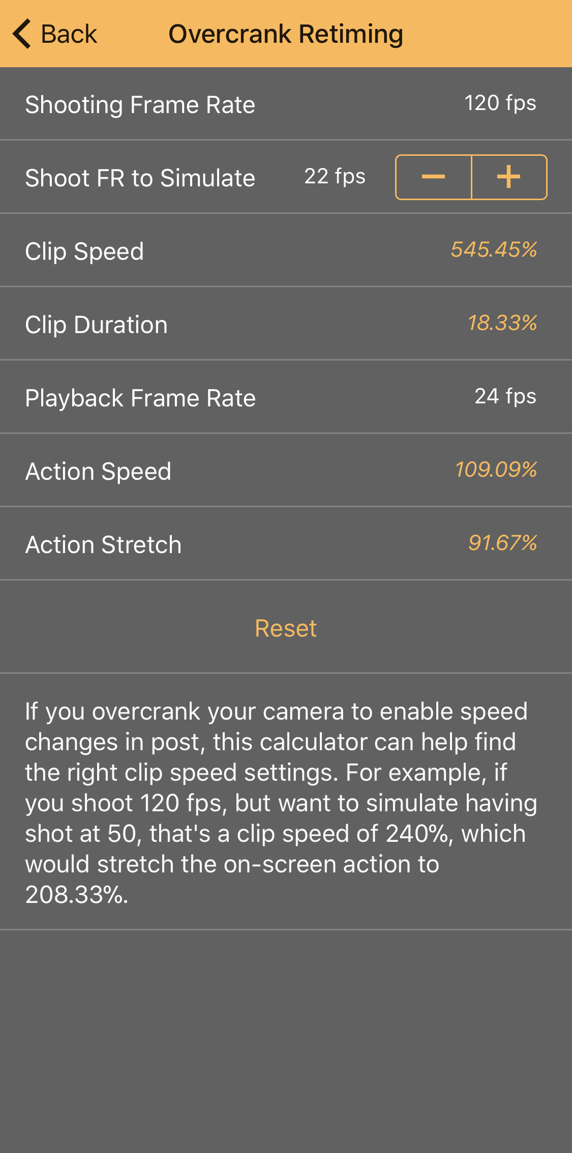 Overcrank Retiming - If you overcrank your camera to enable speed changes in post, this calculator can help find the right clip speed settings. For example, if you shoot 120 fps, but want to simulate having shot at 50, that's a clip speed of 240%, which would stretch the on-screen action to 208.33%.