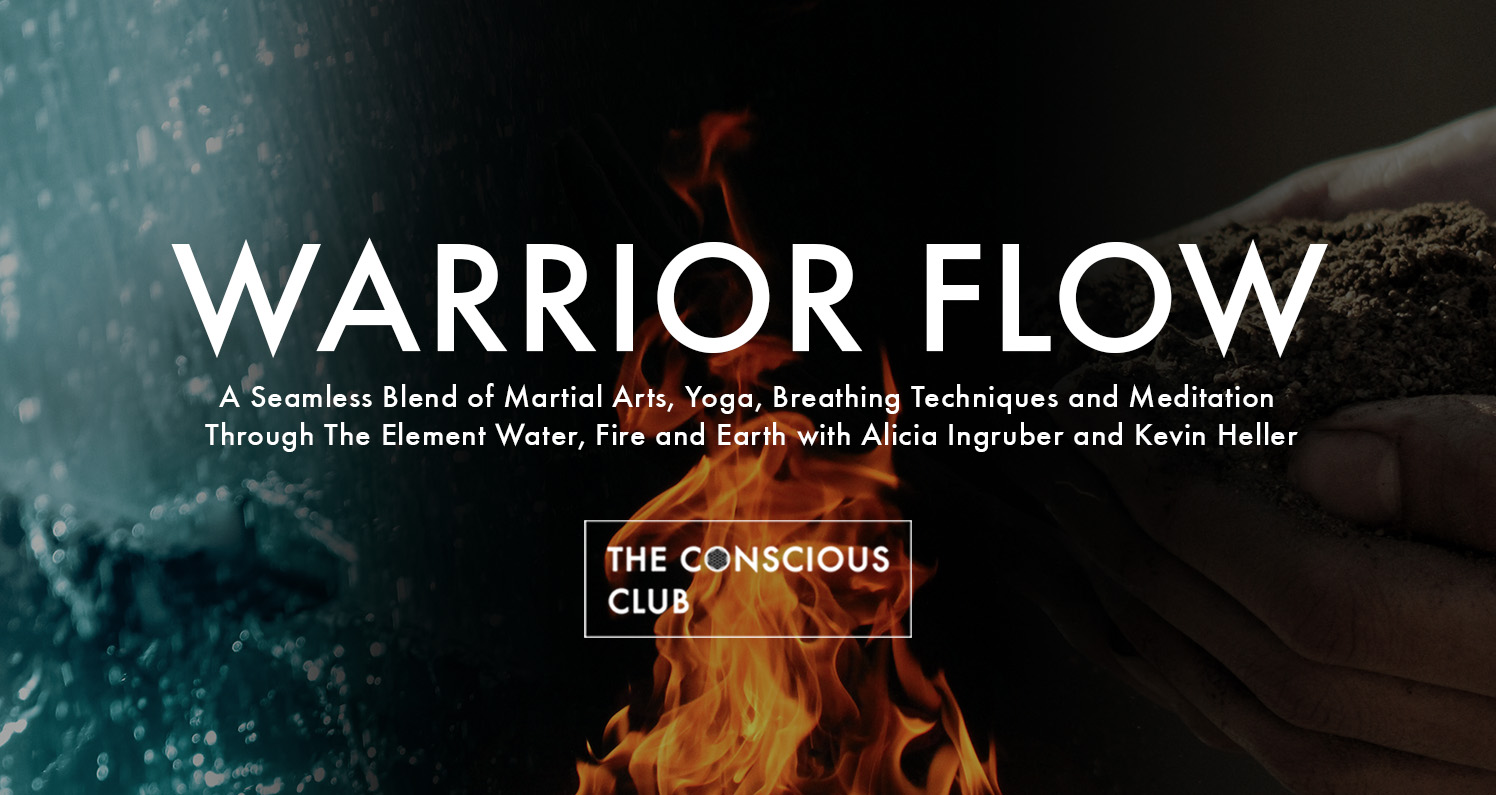 Warrior Flow ๑ The Elements: Water, Fire and Earth — The Conscious Club