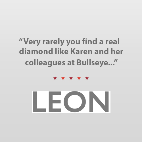 """I have worked with many PR companies. Very rarely you find a real diamond. Karen and her colleagues at Bullseye love [clients] like people. They are true partners who care as much as we do, and who work hard to help us thrive.""    John Vincent    Founder, LEON Restaurants"