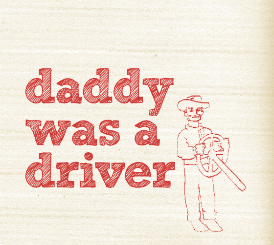 "ZIP062, 2008 | ""Daddy Was A Driver"""