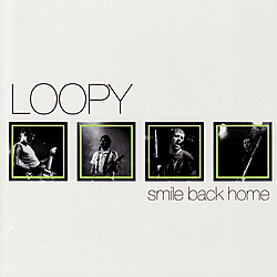 "ZIP029, 2005 | Loopy ""Smile Back Home"""