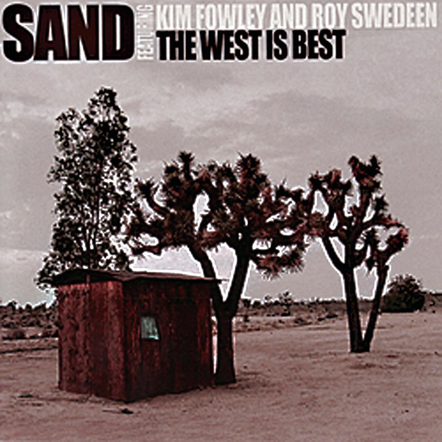 "ZIP014, 2003 | Sand (Kim Fowley) ""The West is Best"""