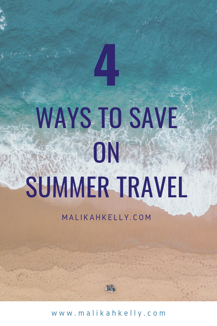 4 Ways to Save on Summer Travel