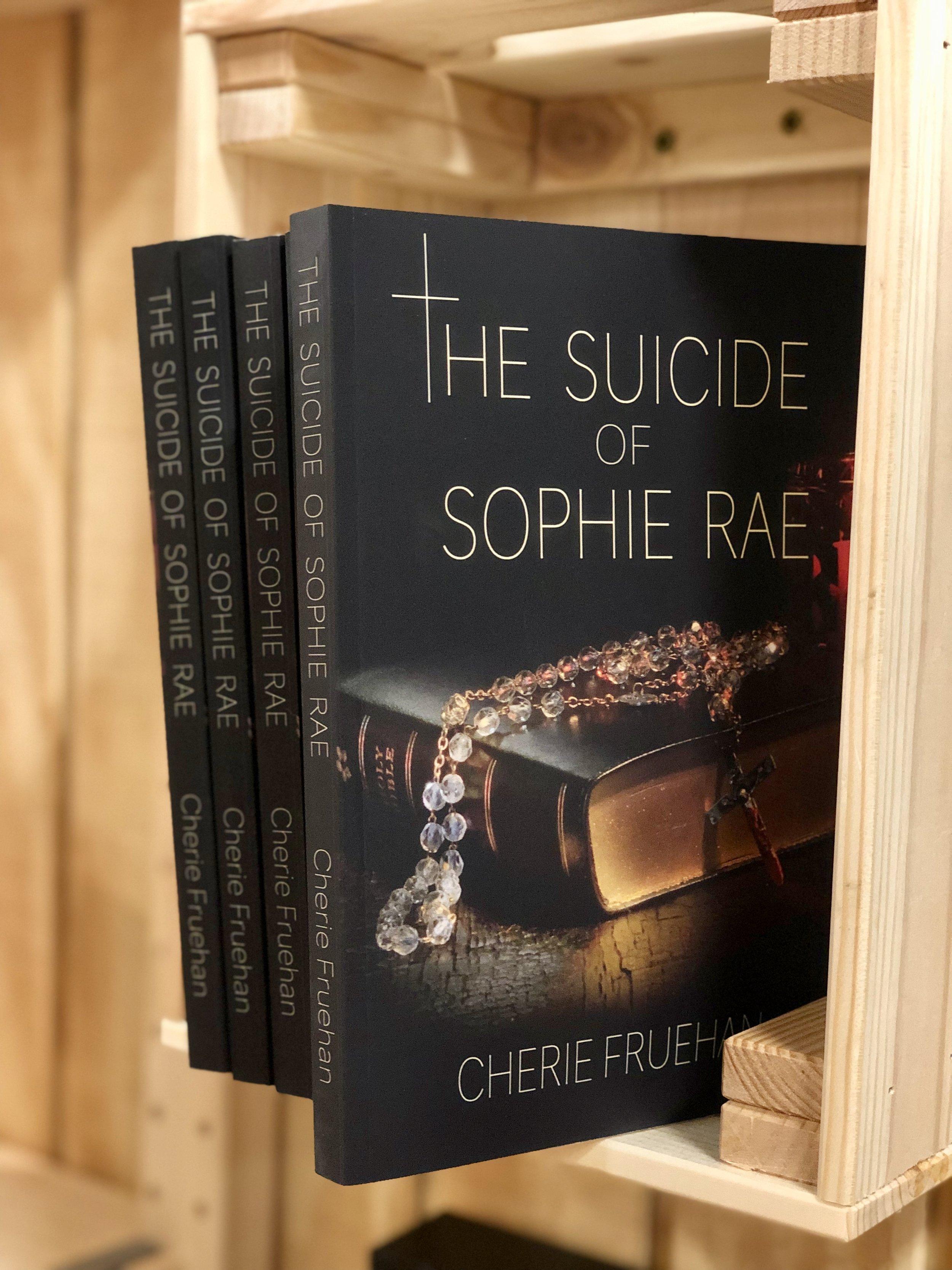 The Suicide of Sophie Rae ©cheriefruehan