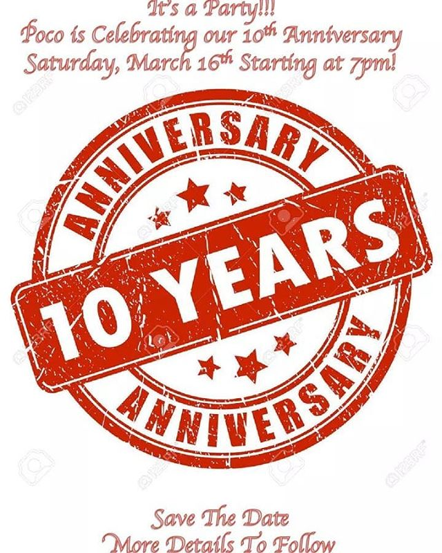 Save The Date!  We are having our 10 Year Anniversary Party next Saturday, March 16th Starting at 7pm.  More details to follow in the coming days, but it will be EPIC!!!