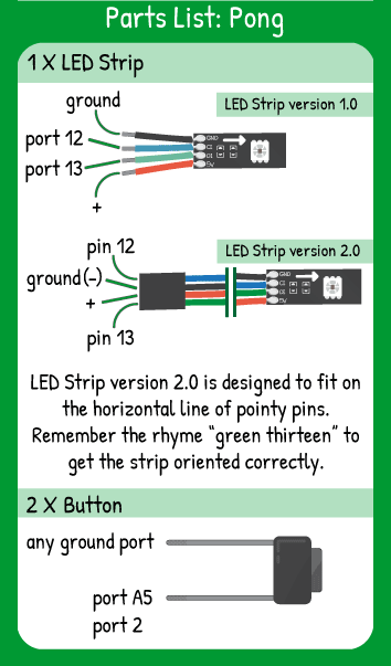 Color Sweep Hookup: LED Strip with Red in 5V, Green in 13, Blue in 12, Black in ground, 2 buttons in pins A5 and 2.