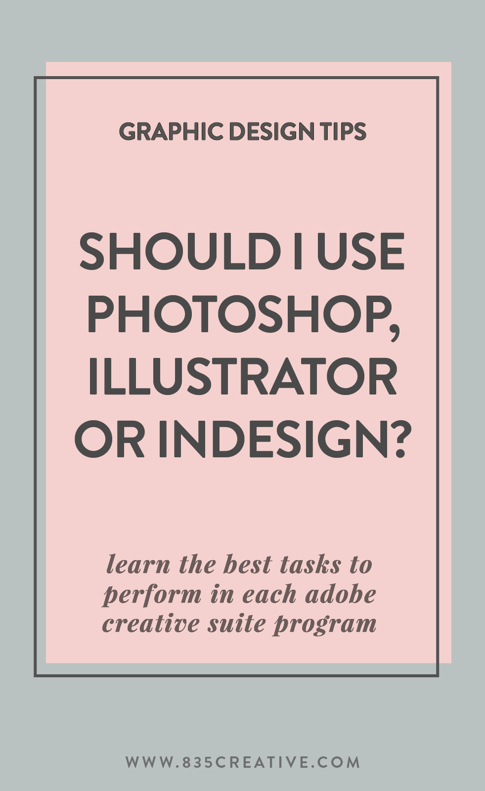 When should I use Photoshop, Illustrator or InDesign? Tips on when to use Adobe Creative Suites for different tasks for graphic designers, bloggers and small business owners.