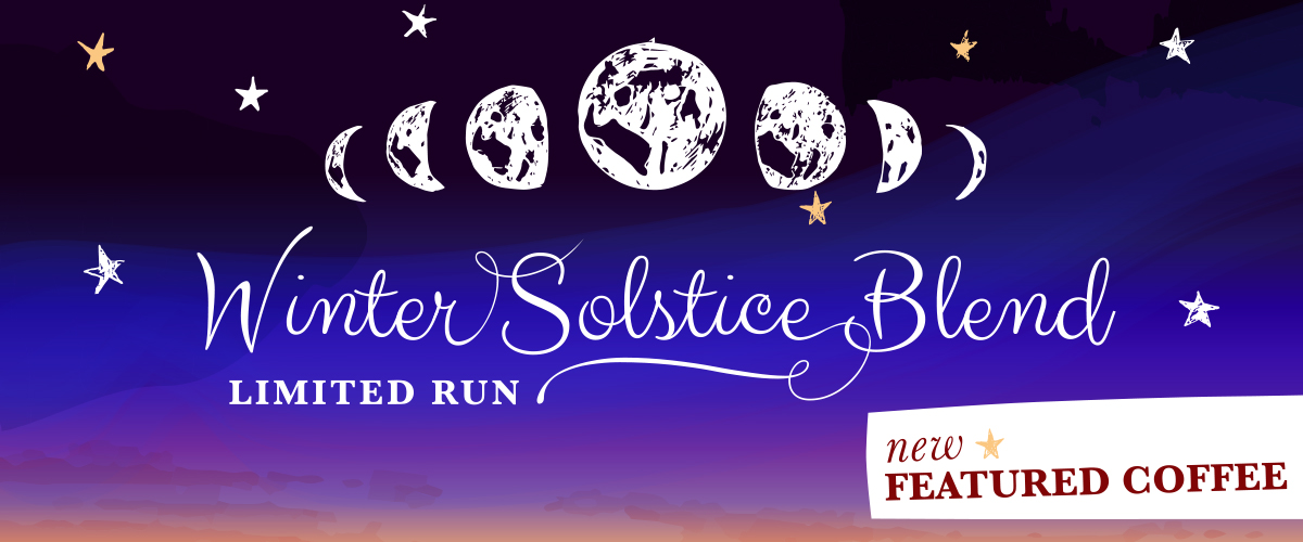 Featured Coffee Banner: Winter Solstice