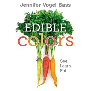 Edible Colors by Jennifer Vogal Bass
