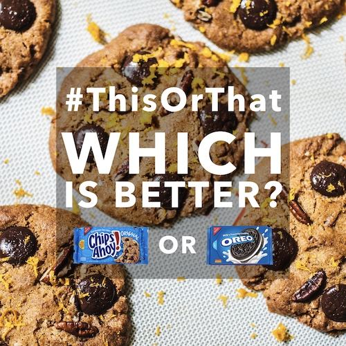 #ThisOrThat Chips Ahoy vs Oreo Cookies